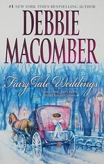 Fairy Tale Weddings - Debbie Macomber