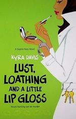 Lust, Loathing and a Little Lip Gloss - Kyra Davis