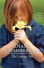 The Courage Tree - Diane Chamberlain