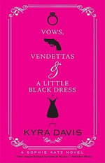 Vows, Vendettas & a Little Black Dress - Kyra Davis