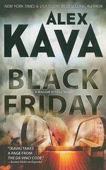 Black Friday : Maggie O'Dell Novels (Paperback) - Alex Kava