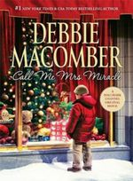 Call Me Mrs. Miracle : The Mrs. Miracle Series : Book 2 - Debbie Macomber