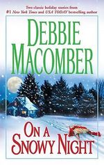 On a Snowy Night : The Christmas BasketThe Snow Bride - Debbie Macomber