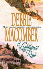 16 Lighthouse Road : A Cedar Cove Novel : Book 1 - Debbie Macomber