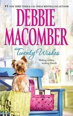Twenty Wishes : The Blossom Street Series : Book 6 - Debbie Macomber