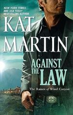 Against the Law : Raines of Wind Canyon Series : Book 3 - Kat Martin
