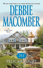 311 Pelican Court : A Cedar Cove Novel : Book 3 - Debbie Macomber