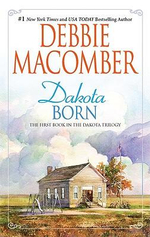 Dakota Born : The Dakota Series : Book 1 - Debbie Macomber