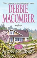 92 Pacific Boulevard : A Cedar Cove Novel : Book 9 - Debbie Macomber