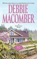 92 Pacific Boulevard : A Cedar Cove Novel : Book 9 - Debbie Macomber