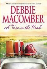 A Turn in the Road : The Blossom Street Series : Book 10 - Debbie Macomber