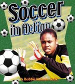 Soccer in Action - Niki Walker