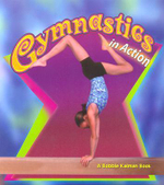 Gymnastics in Action - Bobbie Kalman