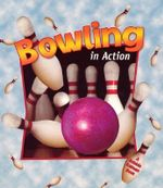 Bowling in Action : Over 80 Drills for Beginning and Intermediate Play... - Niki Walker
