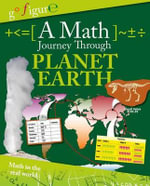 A Math Journey Through Planet Earth - Anne Rooney, Etc