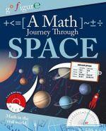 A Math Journey Through Space - Anne Rooney, Etc