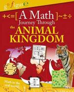 A Math Journey Through the Animal Kingdom - Anne Rooney, Etc