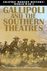 Gallipoli and the Southern Theaters - Gary Jeffrey