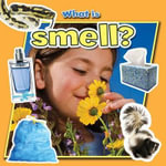 What Is Smell? - Paula Smith