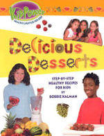Delicious Desserts - Bobbie Kalman