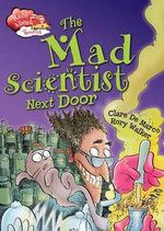 The Mad Scientist Next Door : Race Ahead with Reading - Clare De Marco