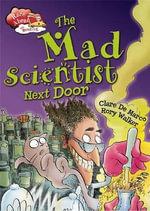 Mad Scientist Next Door : Race Ahead with Reading - Clare De Marco