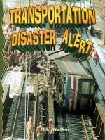 Transportation Disaster Alert! - Niki Walker