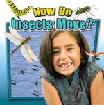 How Do Insects Move? : Insects Close-Up - Megan Kopp