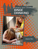 Binge Drinking : Straight Talk about - James Bow