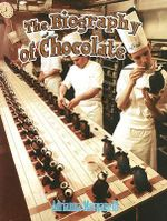 Biography of Chocolate : 000314298 - Adrianna Morganelli