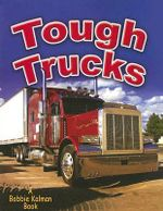 Tough Trucks - Bobbie Kalman