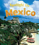 Spotlight on Mexico - Bobbie Kalman
