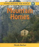 Mountain Homes : Homes Around the World - Nicola Barber
