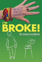 I'm Broke! the Money Handbook - Anita Naik