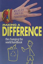 Making a Difference : The Changing the World Handbook - Ali Cronin