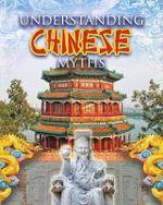 Understanding Chinese Myths - Megan Kopp