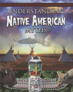 Understanding Native America Myths - Megan Kopp