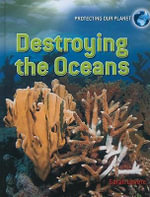 Destroying the Oceans - Sarah Levete