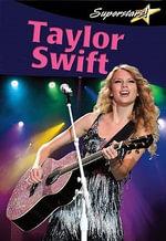 Taylor Swift : Superstars! (Crabtree) - Lynn Peppas
