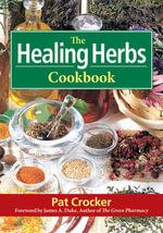 The Healing Herbs Cookbook - Pat Crocker