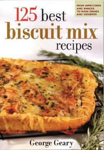 125 Best Biscuit Mix Recipes - George Geary