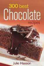 300 Best Chocolate Recipes - Julie Hasson