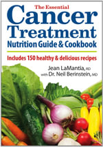 The Essential Cancer Treatment Nutrition Guide and Cookbook : Includes 150 Healthy and Delicious Recipes - Jean LaMantia