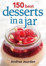 150 Best Desserts in a Jar - Andrea Jourdan