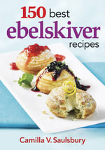 150 Best Ebelskiver Recipes - Camilla V. Saulsbury