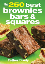 The 250 Best Brownies Bars & Squares - Esther Brody