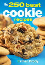 The 250 Best Cookie Recipes - Esther Brody