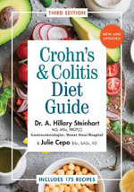 Crohn's & Colitis Diet Guide : Includes 175 Recipes - Hillary Steinhart