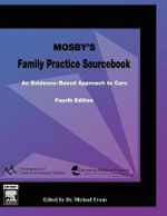 Mosby's Family Practice Sourcebook : An Evidence-based Approach to Care - Michael Evans