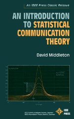 An Introduction to Statistical Communication Theory : An IEEE Press Classic Reissue - David Middleton